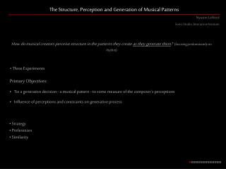 The Structure, Perception and Generation of Musical Patterns
