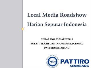 Semarang , 25  Maret  2010 Pusat Telaah dan Informasi  Regional PATTIRO Semarang