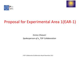 Proposal for Experimental Area 1( EAR-1)