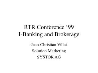 RTR Conference '99 I-Banking and Brokerage