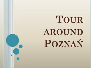 Tour around  Poznań