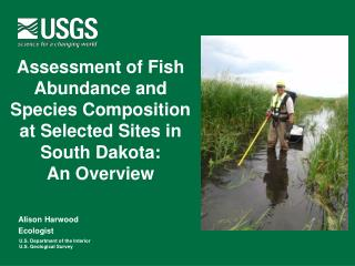 Assessment of Fish  Abundance and  Species Composition  at Selected Sites in  South Dakota:  An Overview