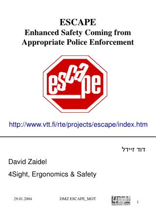 ESCAPE Enhanced Safety Coming from Appropriate Police Enforcement