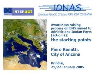 Awareness raising process on EMS aimed to Adriatic and Ionian Ports (action 2):
