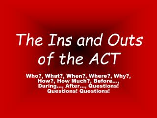The Ins and Outs of the ACT