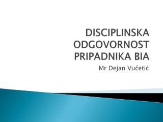 DISCIPLINSKA ODGOVORNOST PRIPADNIKA BIA