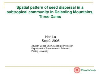 Spatial pattern of seed dispersal in a subtropical community in Dalaoling Mountains, Three Dams