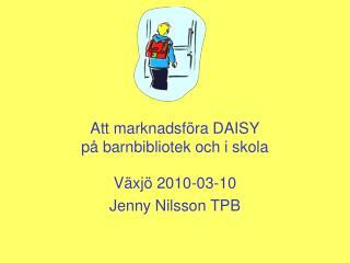 Att marknadsföra DAISY på barnbibliotek och i skola