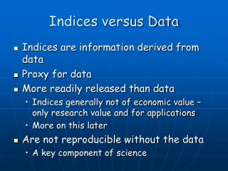 Indices versus Data