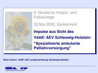 9. Nordische Hospiz- und Palliativtage 02.Mai.2008, Sankelmark Impulse aus Sicht des