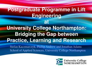 Postgraduate Programme in Lift Engineering at University College Northampton: