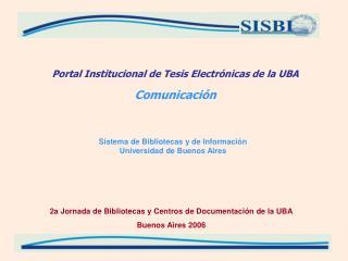 Portal Institucional de Tesis Electrónicas de la UBA Comunicación