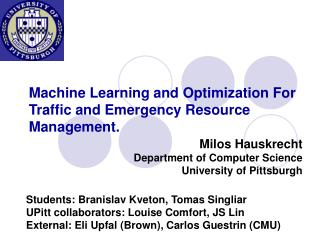 Machine Learning and Optimization For Traffic and Emergency Resource Management.