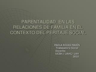 PARENTALIDAD  EN LAS RELACIONES DE FAMILIA EN EL CONTEXTO DEL PERITAJE SOCIAL