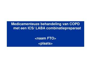 Medicamenteuze behandeling van COPD met een ICS