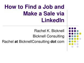 How to Find a Job and  Make a Sale via LinkedIn