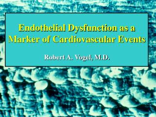 Endothelial Dysfunction as a Marker of Cardiovascular Events ...