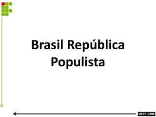 Brasil Rep�blica Populista