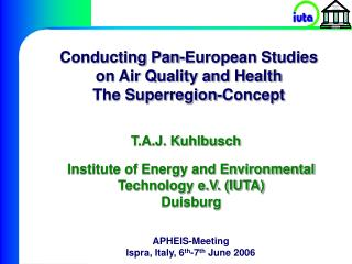 Conducting Pan-European Studies  on Air Quality and Health The Superregion-Concept