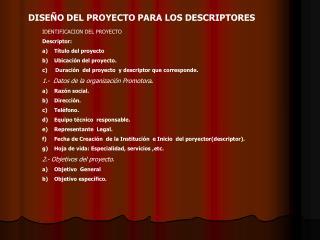 DISEÑO DEL PROYECTO PARA LOS DESCRIPTORES