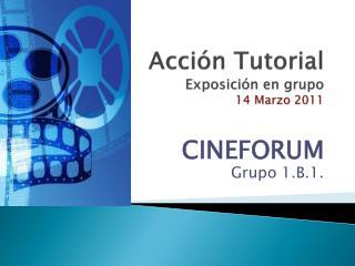 Acción Tutorial Exposición en grupo 14 Marzo 2011