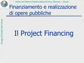 Finanziamento e realizzazione di opere pubbliche