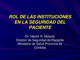 ROL DE LAS INSTITUCIONES  EN LA SEGURIDAD DEL PACIENTE