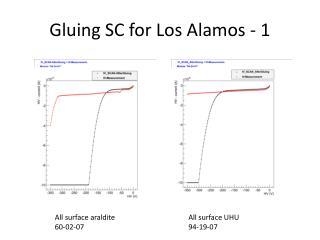 Gluing SC for Los Alamos - 1