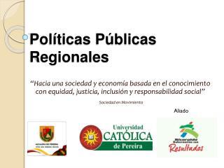 Pol�ticas P�blicas Regionales