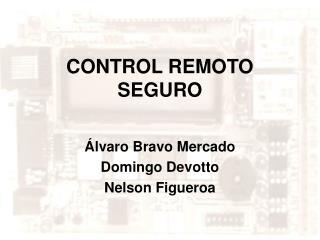 CONTROL REMOTO SEGURO