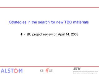 Strategies in the search for new TBC materials   HT-TBC project review on April 14. 2008