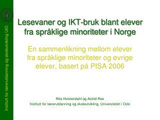 Lesevaner og  IKT-bruk  blant  elever fra språklige minoriteter  i Norge