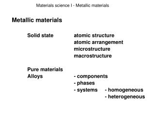 Materials science I - Metallic materials