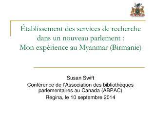 SusanSwift Conférence de l' Association des bibliothèques parlementaires au Canada ( ABPAC)
