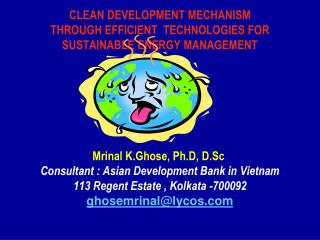 CLEAN DEVELOPMENT MECHANISM THROUGH EFFICIENT  TECHNOLOGIES FOR  SUSTAINABLE ENERGY MANAGEMENT