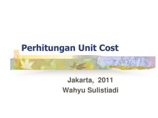 Perhitungan Unit Cost