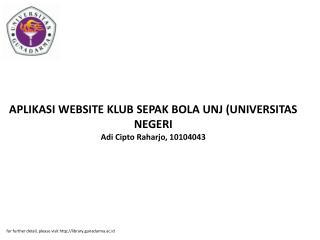 APLIKASI WEBSITE KLUB SEPAK BOLA UNJ (UNIVERSITAS NEGERI Adi Cipto Raharjo, 10104043