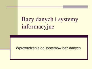Bazy danych i systemy informacyjne