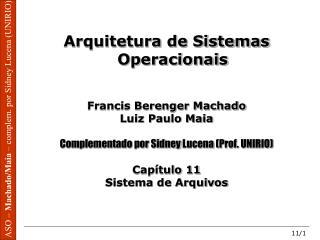 Arquitetura de Sistemas Operacionais Francis Berenger Machado Luiz Paulo Maia