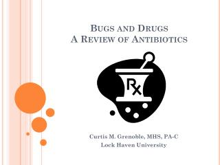 Bugs and Drugs A Review of Antibiotics