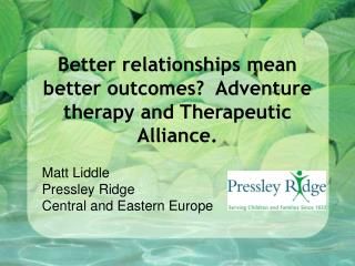 Better relationships mean better outcomes?  Adventure therapy and Therapeutic Alliance.