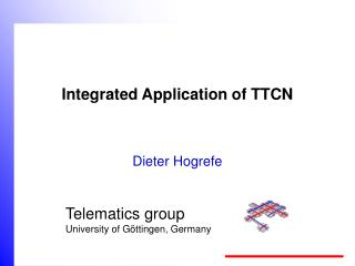Integrated Application of TTCN