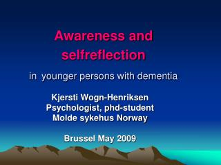 Awareness and selfreflection in younger persons with dementia