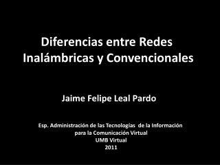 Diferencias entre R edes  Inalámbricas  y  Convencionales