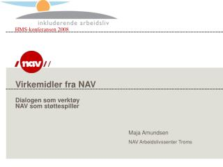 Virkemidler fra NAV Dialogen som verktøy NAV som støttespiller