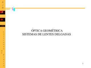 ÓPTICA GEOMÉTRICA SISTEMAS DE LENTES DELGADAS