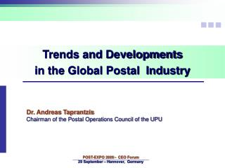 Trends and Developments  in the Global Postal  Industry