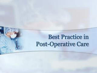 Best Practice in  Post-Operative Care