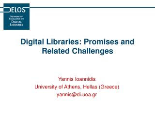 Digital Libraries: Promises and Related Challenges