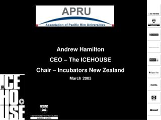 Andrew Hamilton CEO – The ICEHOUSE Chair – Incubators New Zealand March 2005